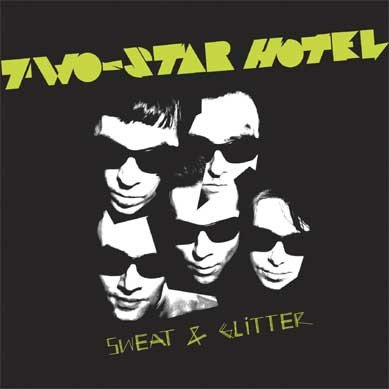 Two-Star Hotel - Sweat & Glitter (LP)