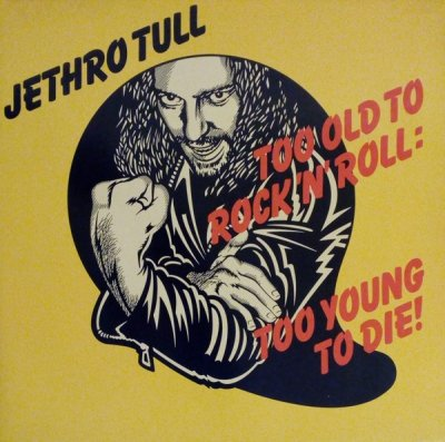 Jethro Tull - Too Old To Rock N' Roll : Too Young To Die! (LP)
