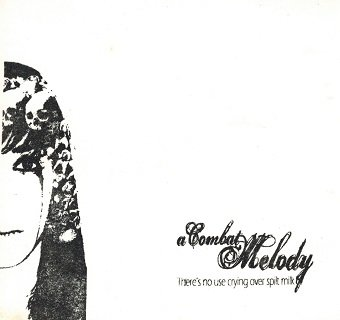 A Combat Melody - There's No Use Crying Over Spilt Milk (CD)