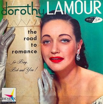 Dorothy Lamour - The Road To Romance...For Bing, Bob And You! (LP)