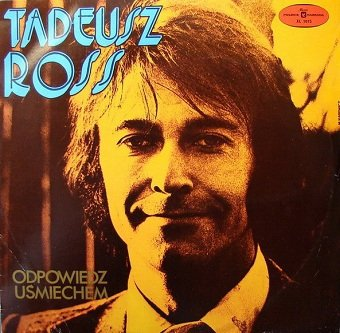 Tadeusz Ross - Odpowiedz Uśmiechem (LP)