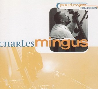 Charles Mingus - Priceless Jazz Collection (CD)