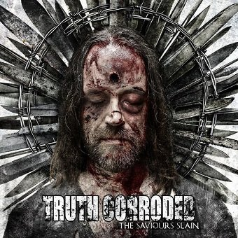 Truth Corroded - The Saviours Slain (CD)