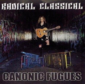 Canonic Fugues Radical Classical (CD)