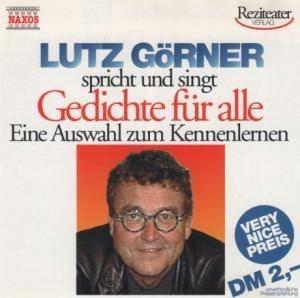 Lutz Gorner - Spricht Und Singt - Gedichte Fur Alle Eine Auswahk Zum Kennenlernen (Audiobook) (CD)