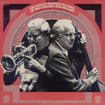 The World's Greatest Jazzband Of Yank Lawson & Bob Haggart - In Concert (Recorded Live At The Lawrenceville School) (LP)