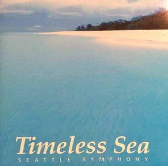Seattle Symphony - Timeless Sea (CD)