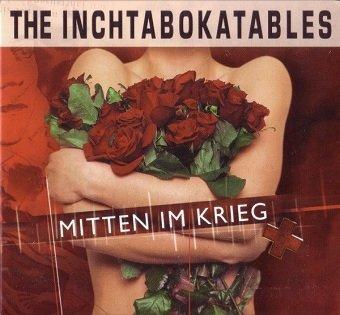 The Inchtabokatables - Mitten Im Krieg (CD)