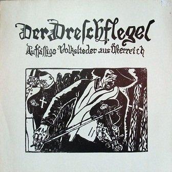 Der Dreschflegel - Aufsässige Volkslieder Aus Österreich (LP)
