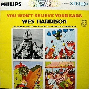 Wes Harrison - You Won't Believe Your Ears (LP)