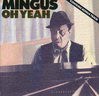Charles Mingus - Oh Yeah (CD)
