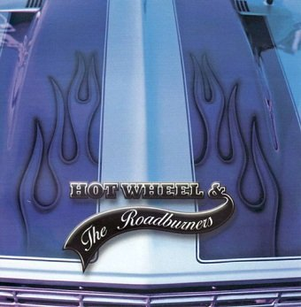 Hot Wheel & The Roadburners - Hot Wheel & The Roadburners
