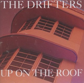The Drifters - Up On The Roof (CD)