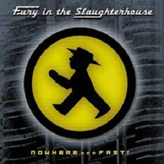 Fury In The Slaughterhouse - Nowhere... Fast! (CD)