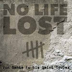 No Life Lost - Von Santa Fu Bis Saint Tropez (LP+7'')