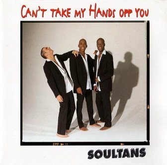 Soultans - Can't Take My Hands Off You (Maxi-CD)