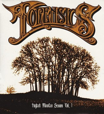 Forensics - Hogback Mountain Sessions Vol. 1 (CD)
