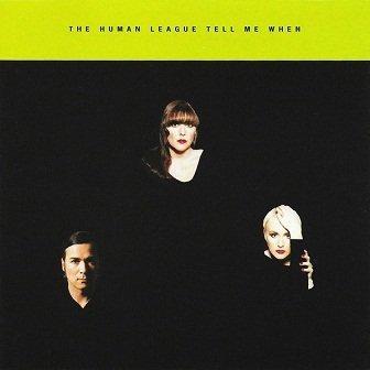 The Human League - Tell Me When (Maxi-CD)