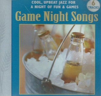 Game Night Songs - Cool Upbeat Jazz For A Night Of Fun & Games (CD)