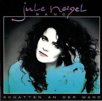Jule Neigel Band - Schatten An Der Wand (CD)