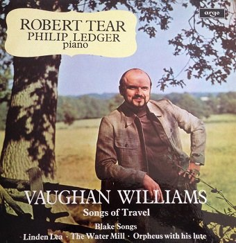 Robert Tear, Philip Ledger - Vaughan Williams - Songs Of Travel, Blake Songs, Linden Tea, The Water Mill, Orpheus With His Lute (LP)