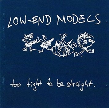 Low-End Models - Too tight to be straight (CD)