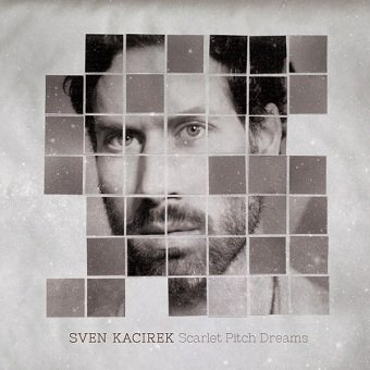Sven Kacirek - Scarlet Pitch Dreams (CD)