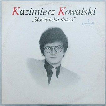 Kazimierz Kowalski - Słowiańska Dusza (LP)