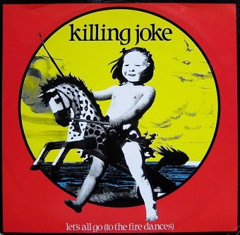 Killing Joke - Let's All Go (To The Fire Dances) (12'')