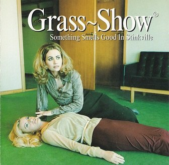 Grass~Show - Something Smells Good In Stinkville (CD)