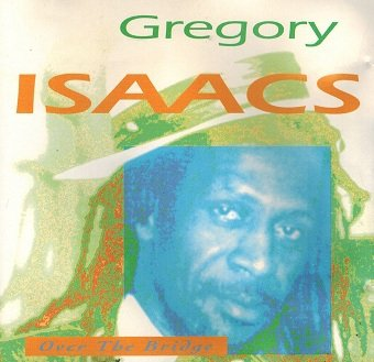 Gregory Isaacs - Over The Bridge (CD)