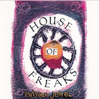 House Of Freaks - Invisible Jewel (CD)