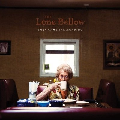 The Lone Bellow - Then Came The Morning (CD)