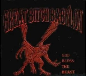 Great Bitch Babylon - God Bless The Beast (CD)