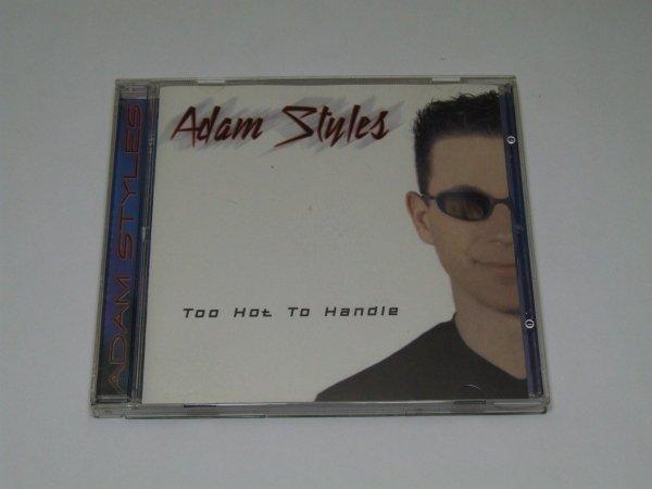 Adam Styles - Too Hot To Handle (CD)