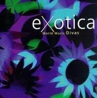 Exotica: World Music Divas (CD)