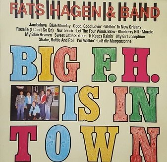 Fats Hagen & Band - Big F. H. Is In Town (LP)