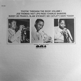 Joe Thomas, Hot Lips Page, Charlie Shavers, Buddy DeFranco, Slam Stewart, Sidney Catlett, Dave Tough - Tootin' Through the Roof; Volume 1 (LP)
