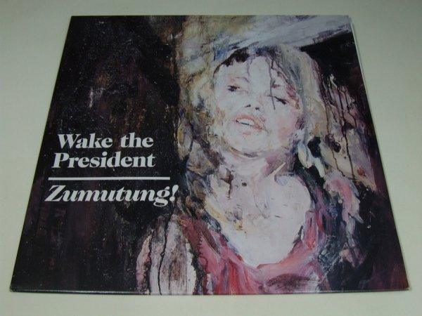 Wake The President - Zumutung! (LP)