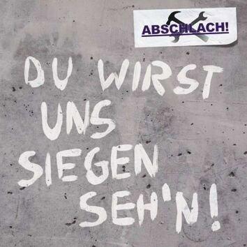 Abschlach! - Du Wirst Uns Siegen Seh'n! (CD)