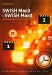 SWiSH Max2 i SWiSH Max3 Animacje flash - jakie to proste !