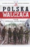 Operacja Ostra Brama Polska Walcząca Tom 48