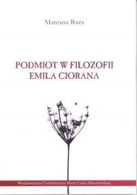 Podmiot w filozofii Emila Ciorana