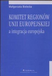 Komitet regionów Unii Europejskiej a integracja europejska