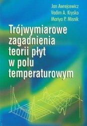 Trójwymiarowe zagadnienia teorii płyt w polu temperaturowym