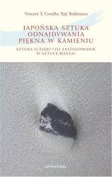Japońska sztuka odnajdywania piękna w kamieniu