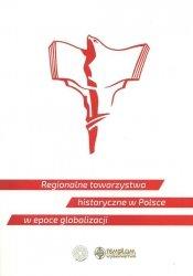 Regoionalne towarzystwa historyczne w Polsce w epoce globalizacji