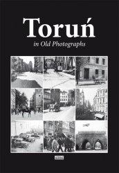 Toruń in Old Photographs