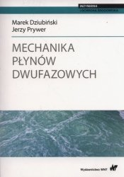 Mechanika płynów dwufazowych.
