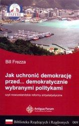 Jak uchronić demokrację przed demokratycznie wybranymi politykami Biblioteka Rządzących i Rządzonych Tom 9
